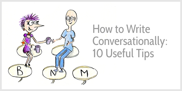 How to Write Conversationally - 10 Tips