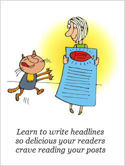 Learn how to write headlines so delicious your readers crave reading your posts
