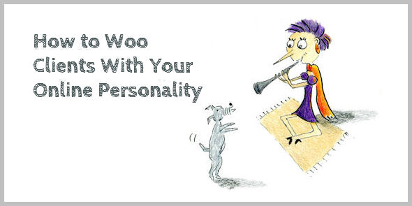 How to Woo Clients With Your Online Personality