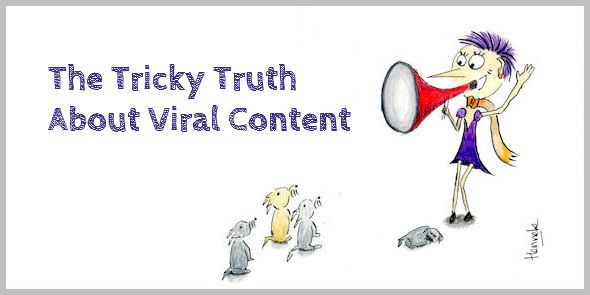 The Tricky Truth About Viral Content