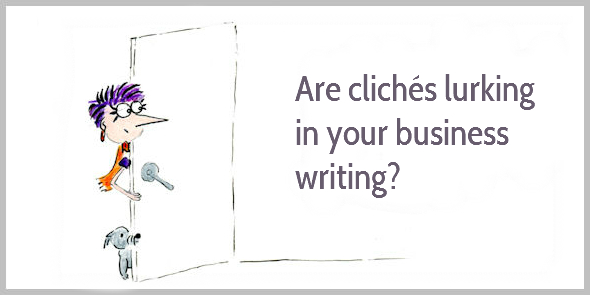 Are clichés lurking in your business writing?