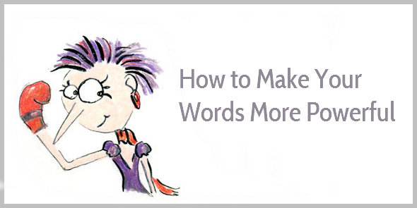 How to make your words more powerful
