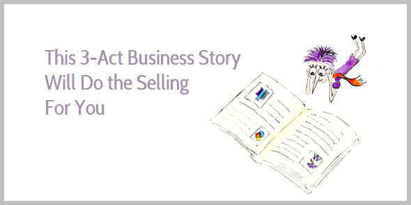 The 3-Act Structure of a Simple Business Story