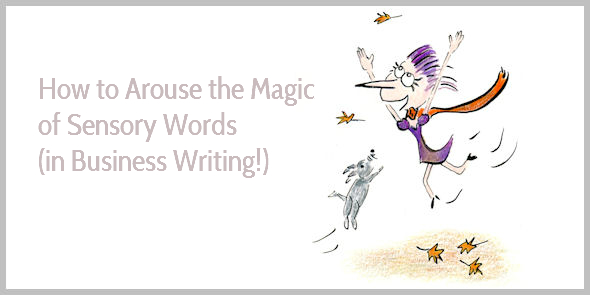 The Magic of Sensory Words (with a List of 75 Example Phrases)