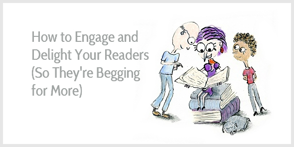 How to Engage and Delight Your Readers