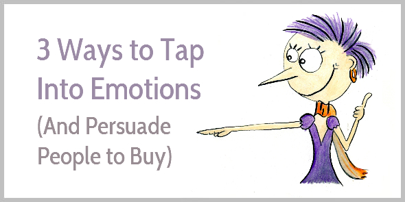 Do you hate selling? Check out these 3 non-icky ways to write with emotion and get people to buy.