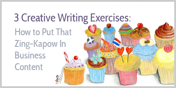 3 Creative Writing Exercises to Spice Up Boring Business Content