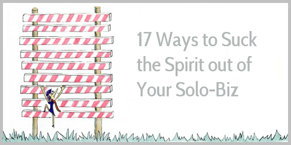 How to Suck the Spirit Out Of Your Business