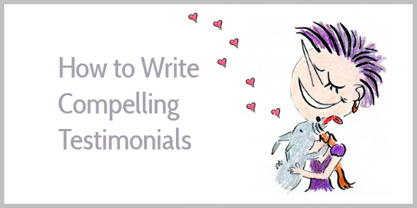How To Write A Testimonial With  Examples How To Write Compelling Testimonials