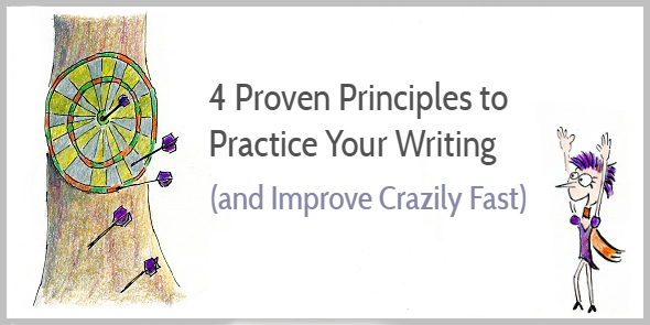 4 Proven Principles to Practice Your Writing Skills and Improve Crazily Fast