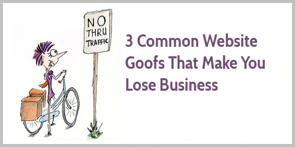 Three common website mistakes that make you lose business