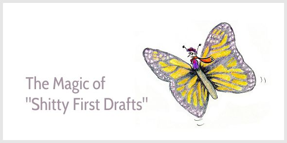 The Magic of Shitty First Drafts