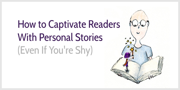 How to Captivate Your Readers With Short Personal Stories