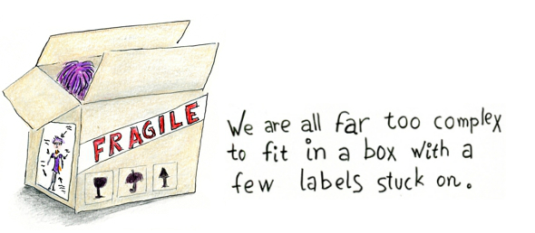 We are all far too complex to fit in a box with a few labels stuck on