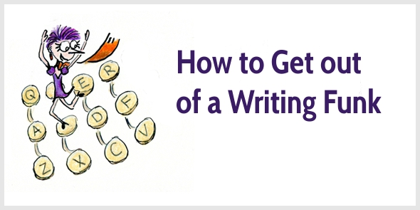 How to Get out of a Writing Funk