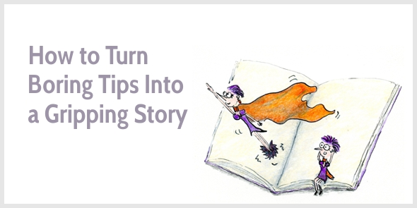How to Turn Boring Tips Into a Gripping Narrative Essay