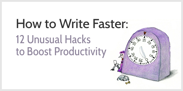 How to write faster - 12 Unusual Productivity Hacks