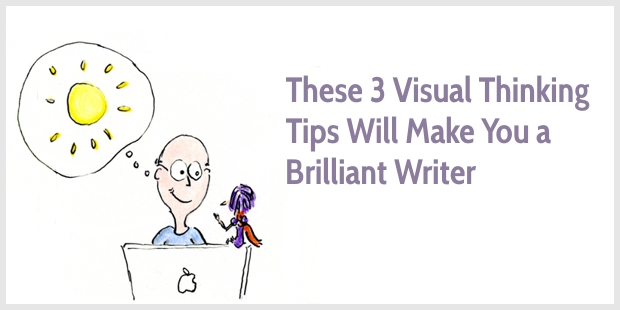 These 3 visual thinking tips will make you a brilliant writer
