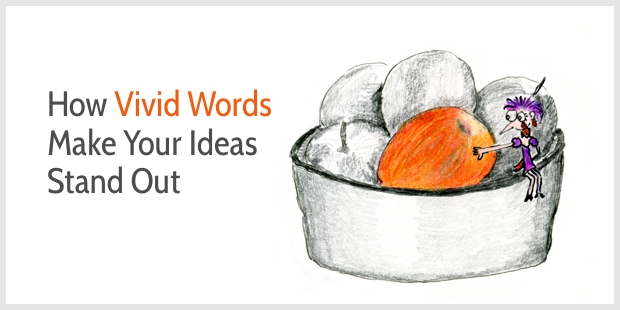 How vivid language helps make your ideas stand out