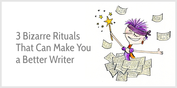 These 3 Bizarre Writing Rituals Can Make You a Better and More Productive Writer