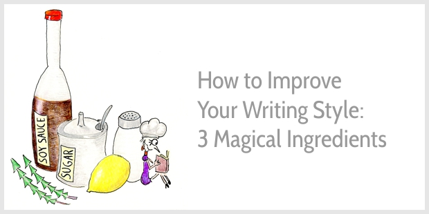 How to Improve Your Writing Style: 3 Magic Ingredients