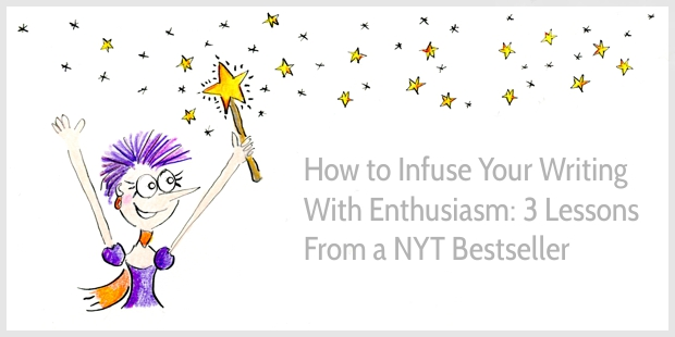 How to write enthusiastically - 3 lessons from a NYT bestseller